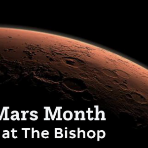 Celebrate Mars Month with The Bishop Museum of Science and Nature
