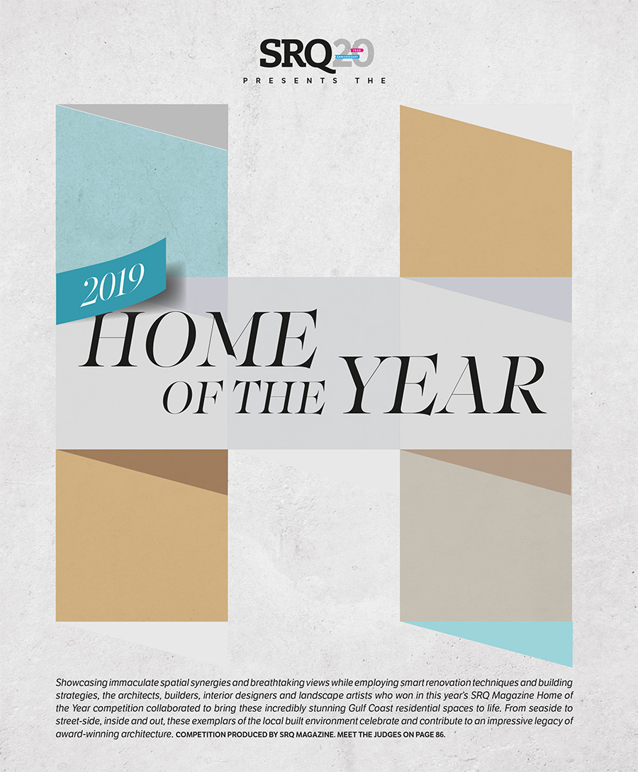 2019 SRQ Home of the Year Competition - Feature :: SRQ
